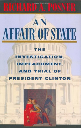 9780674000803: An Affair of State: The Investigation, Impeachment, and Trial of President Clinton