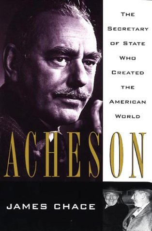 9780674000810: Acheson: The Secretary of State Who Created the American World