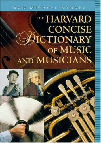 9780674000841: The Harvard Concise Dictionary of Music and Musicians (Harvard University Press Reference Library/Belknap)
