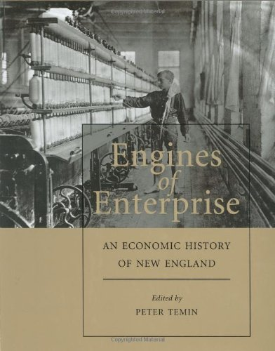 9780674000995: Engines of Enterprise: An Economic History of New England