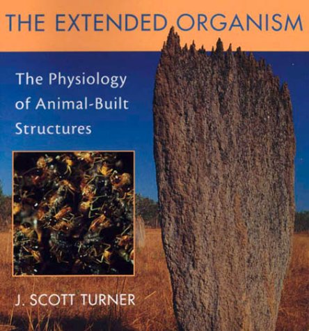 9780674001510: The Extended Organism: The Physiology of Animal-built Structures