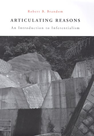 9780674001589: Articulating Reasons: An Introduction to Inferentialism