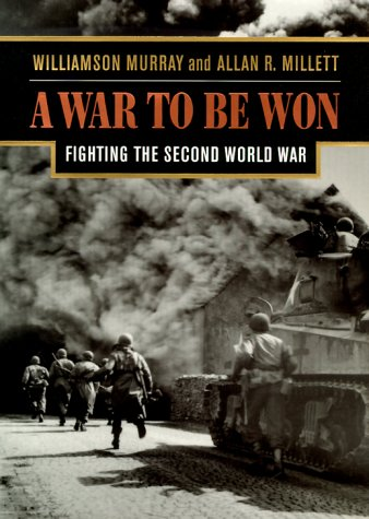 9780674001633: A War To Be Won: Fighting the Second World War