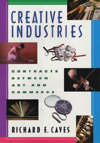 9780674001640: Creative Industries: Contracts Between Art and Commerce