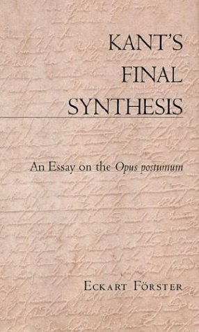 9780674001664: Kant's Final Synthesis: An Essay on the Opus Postumum