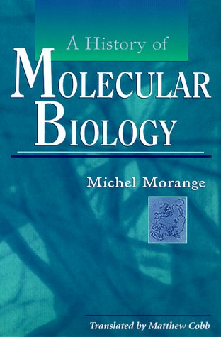 9780674001695: A History of Molecular Biology