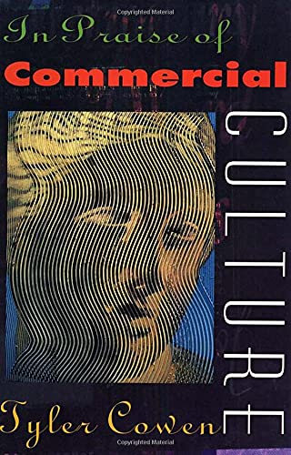 9780674001886: In Praise of Commercial Culture