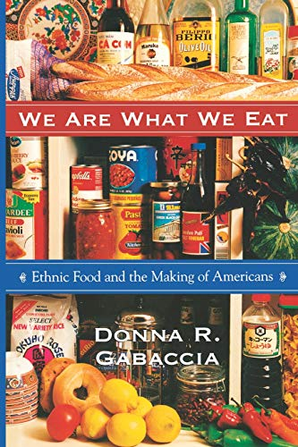 9780674001909: We Are What We Eat: Ethnic Food and the Making of Americans