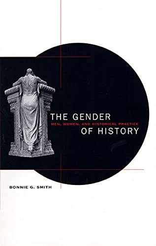 9780674002043: The Gender of History: Men, Women, and Historical Practice