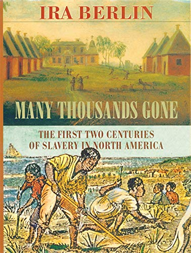 9780674002111: Many Thousands Gone: The First Two Centuries of Slavery in North America
