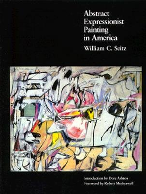 Abstract Expressionist Painting in America: Seitz, William Chapin