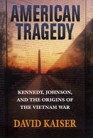 9780674002258: American Tragedy: Kennedy, Johnson, and the Origins of the Vietnam War