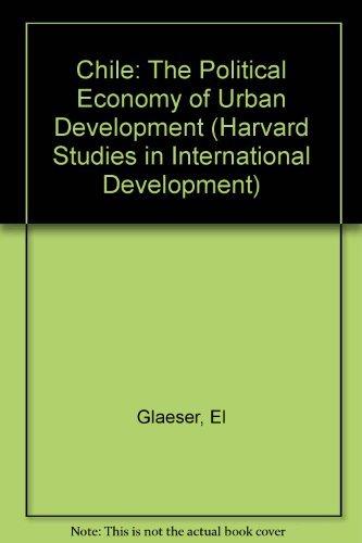 9780674002562: Chile: The Political Economy of Urban Development