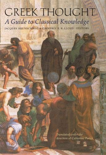 Greek Thought: A Guide to Classical Knowledge: Brunschwig, Jacques [Editor];
