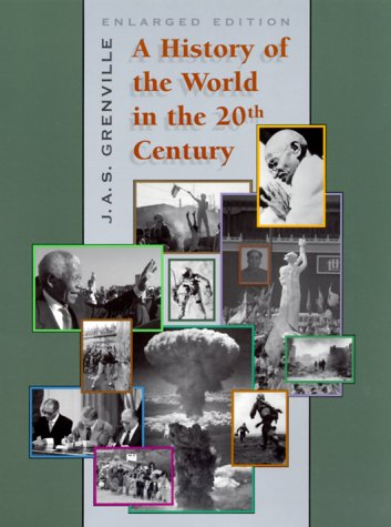 9780674002746: A History of the World in the Twentieth Century, Enlarged Edition