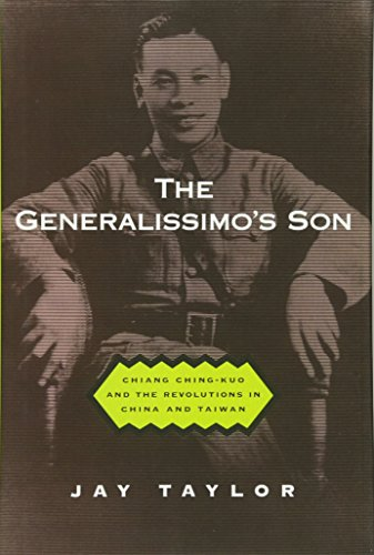 9780674002876: The Generalissimo's Son: Chiang Ching-kuo and the Revolutions in China and Taiwan