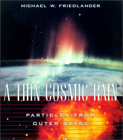Thin cosmic rain: Particles from outer space