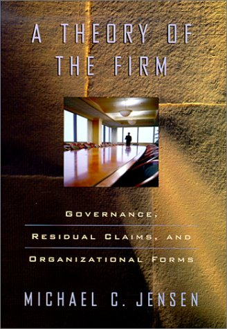 9780674002951: A Theory of the Firm: Governance, Residual Claims, and Organizational Forms