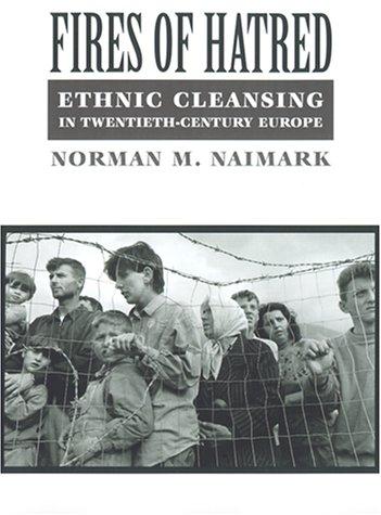 9780674003132: Fires of Hatred: Ethnic Cleansing in Twentieth-century Europe