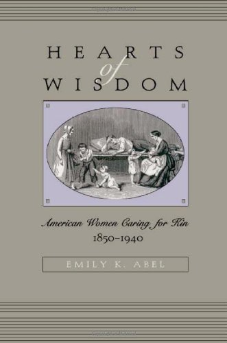 9780674003149: Hearts of Wisdom: American Women Caring for Kin, 1850-1940