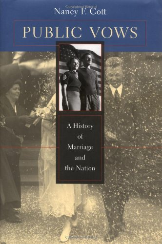 9780674003200: Public Vows: A History of Marriage and the Nation