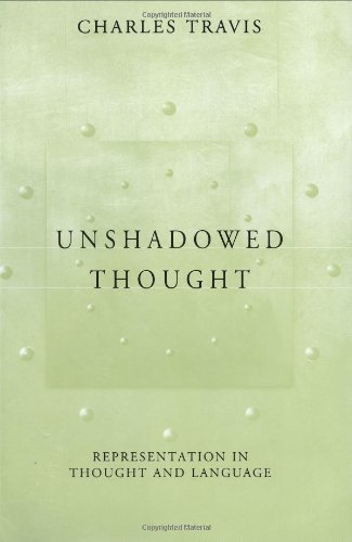 Unshadowed Thought – Representation in Thought & Language [Jan 03, 2001] Travis, C
