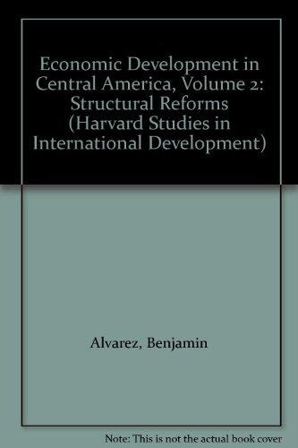 Economic Development in Central America, Volume 2: Alvarez, Benjamin; Barahona,