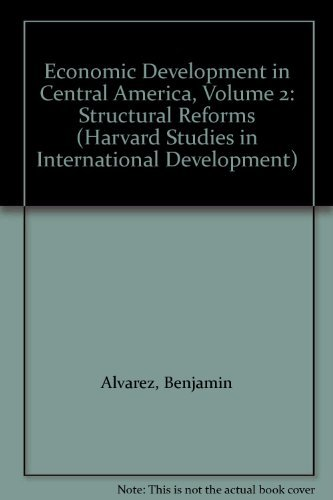 9780674003569: Economic Development in Central America, Volume 2: Structural Reforms (Harvard Studies in International Development)