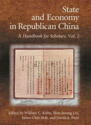 State and Economy in Republican China: A Handbook for Scholars (Hardcover): William C. Kirby