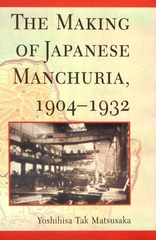 9780674003699: The Making of Japanese Manchuria, 1904-1932 (Harvard East Asian Monographs)