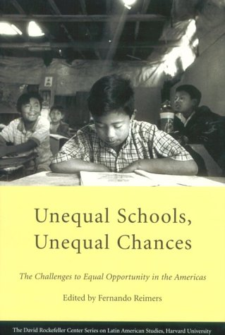 Unequal Schools, Unequal Chances: The Challenges to: Reimers, Fernando [Editor];