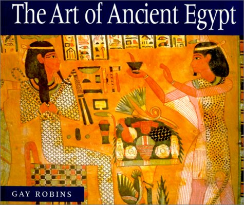 The Art of Ancient Egypt: Robins, Gay