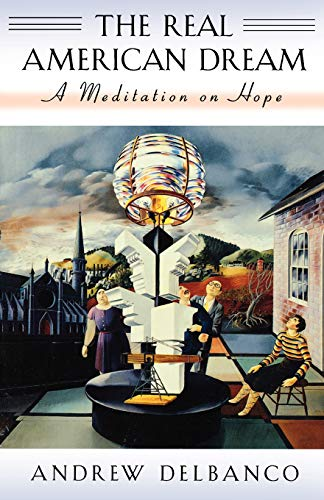 9780674003835: The Real American Dream: A Meditation on Hope