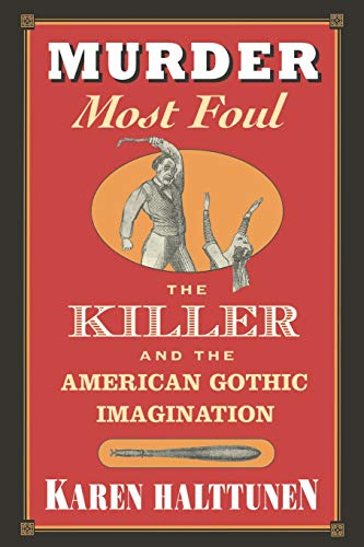 9780674003842: Murder Most Foul: The Killer and the American Gothic Imagination