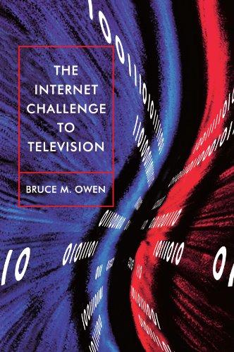 The Internet Challenge to Television: Owen, Mr. Bruce M.; Owen, Bruce M.