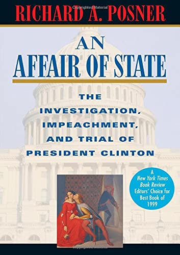 9780674003910: An Affair of State: The Investigation, Impeachment, and Trial of President Clinton