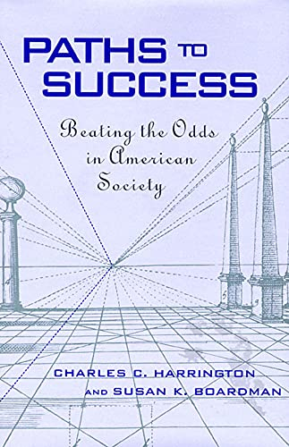 Paths to Success: Beating the Odds in American Society: Charles Harrington