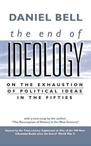 9780674004269: The End of Ideology: On the Exhaustion of Political Ideas in the Fifties, with