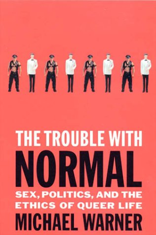 9780674004412: The Trouble with Normal: Sex, Politics, and the Ethics of Queer Life