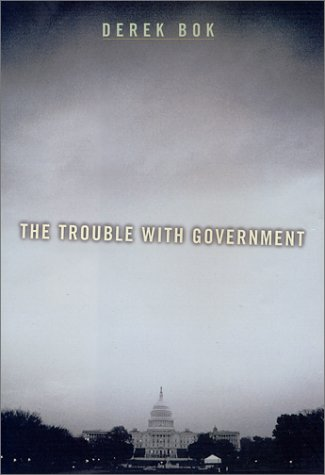 9780674004481: The Trouble with Government