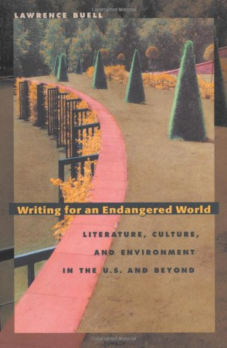 Writing for an Endangered World: Literature, Culture, and Environment in the U.S. and Beyond (...