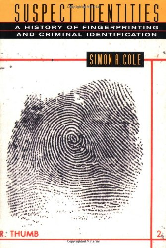 9780674004559: Suspect Identities: A History of Fingerprinting and Criminal Identification