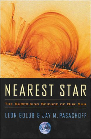 9780674004672: Nearest Star: The Surprising Science of Our Sun