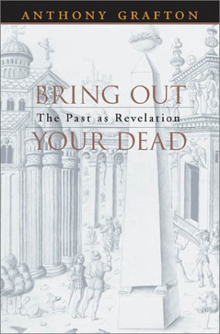 9780674004689: Bring Out Your Dead: The Past as Revelation