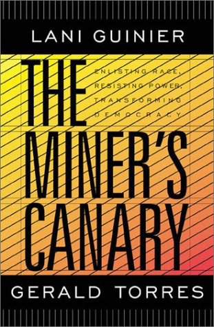 The Miner's Canary Enlisting Race, Resisting Power, Transforming Democracy