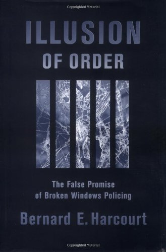 9780674004726: Illusion of Order: The False Promise of Broken Windows Policing