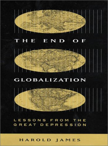 9780674004740: The End of Globalization: Lessons from the Great Depression