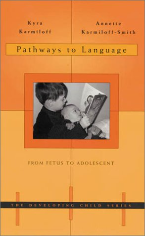 9780674004764: Pathways to Language: From Fetus to Adolescent (Developing Child)