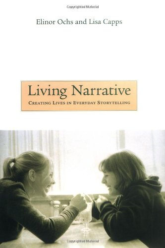9780674004825: Living Narrative: Creating Lives in Everyday Storytelling