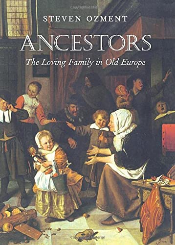 9780674004849: Ancestors: The Loving Family in Old Europe